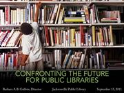 Confronting the Future of Libraries