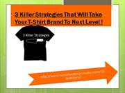 3 Killer Strategies To Take Your T-Shirt Label to the Next Level