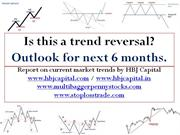 Is this a trend reversal - Outlook for next 6 months.