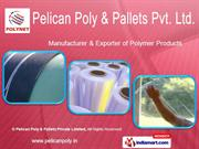 Polymer Films by Pelican Poly &Amp; Pallets Private Limited Vadodara