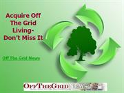 acquire off the grid living- don't miss it