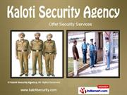 Personal Security. by Kaloti Security Agency Nagpur