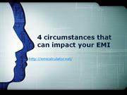4 circumstances that can impact your emi