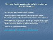 The most Exotic Vacation Rentals in London by London-Hideaways