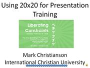 my 20 on using 20x20 for presentation training