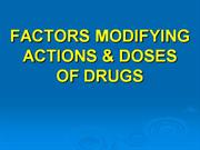 FACTORS_MODIFYING_ACTIONS_&_DOSES_OF_DRUGS 20-1-11