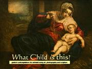 2008_advent 3_What Child is this? Love
