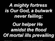 A Mighty Fortress is Our God