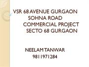 9811971284-VSR 68 AVENUE GURGAON SOHNA ROAD-