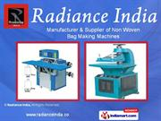 Non Woven Bag Making Machine by Radiance India, Gujarat