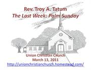 The Last Week - Palm Sunday - 13 March 2011