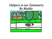 Helpers in our Community Maddy