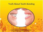 Truth About Tooth Bonding