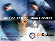 Ad Hoc Testing. Main Benefits