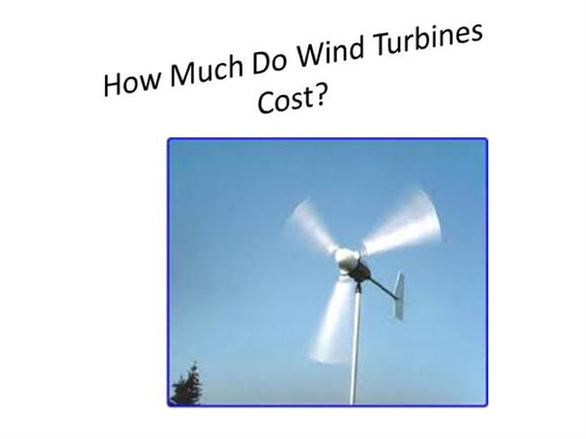 How Much Do Wind Turbines Cost |authorSTREAM
