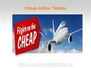 Experience the pleasure of Air travelling with cheap airline tickets