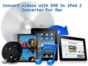 Convert videos with DVD to iPad 2 Converter For Mac