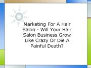 Marketing For A Hair Salon - Will Your Hair Salon Business Grow Like C