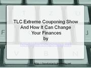 Changing Your Finances The Extreme Couponing Way, From TLC