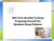 Will I Ever Be Able To Sleep Preparing Yourself For Newborn Sleep Patt