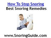 How To Stop Snoring - Snoring Remedies