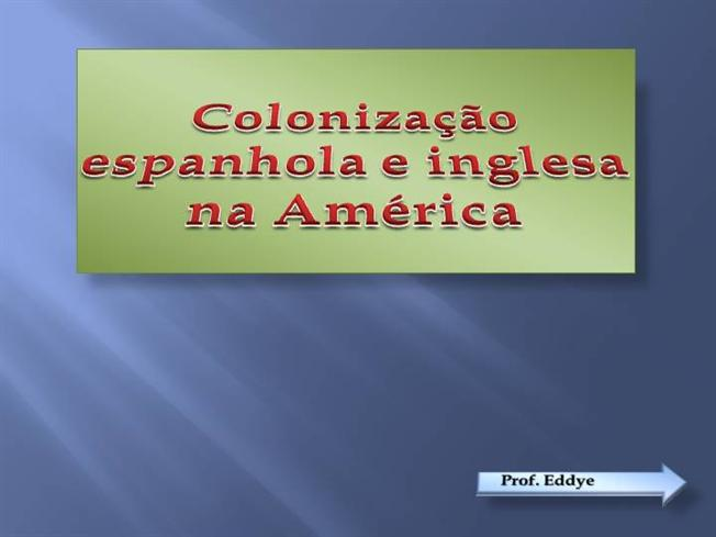 Colonizao espanhola e inglesa na amrica authorstream toneelgroepblik Image collections