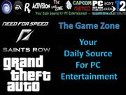 The Game Zone - Your  Daily Source  For PC  Entertainment