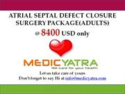 Atrial septal defect closure surgery package Medicyatra