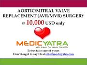 AORTIC/MITRAL VALVE REPLACEMENT (AVR/MVR) SURGER package_medicyatra