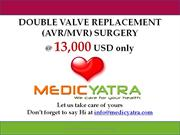 Double Valve Replacement Package by Medicyatra