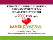 Pediatric cardiac surgery Asd Vsd AV MV repair  package Medicyatra