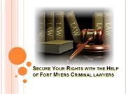 Secure Your Rights with the Help of Fort Myers Criminal lawyers