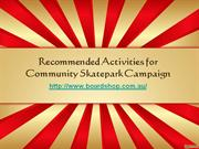 Recommended Activities for Community Skatepark Campaign