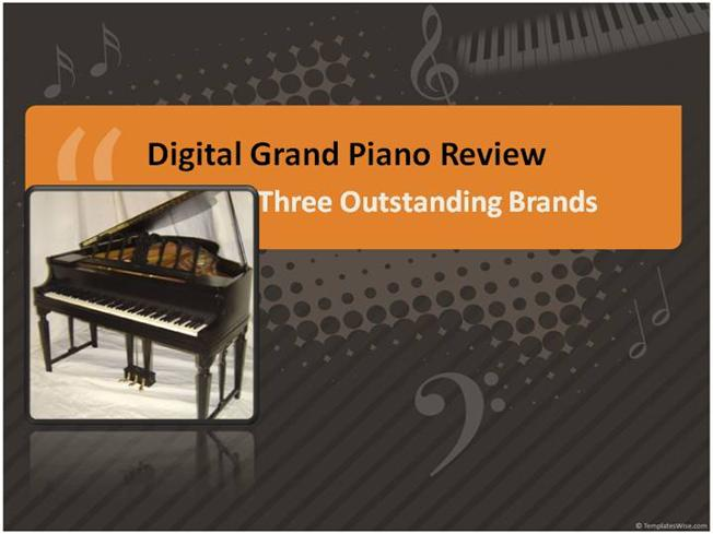 Digital Grand Piano Review – Three Outstanding Brands