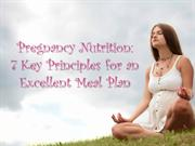 Pregnancy Nutrition: 7 Key Principles for an Excellent Meal Plan