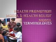 HEALTH PROMOTION MODEL & HEALTH BELIEF MODEL TERMINOLOGY
