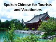 Spoken Chinese for Tourists and Vacationers