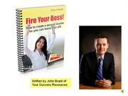 Fire your boss!How to create a second income so you can leave your job
