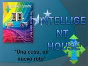 INTELLIGENT HOUSE ;)