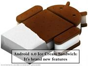 Android 4.0 Ice Cream Sandwich: It's brand new features
