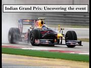 Indian Grand Prix: Uncovering the event