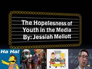 The Hopelesness of Youth in the Media Final Presentation