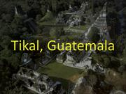 Tikal, Guatemala