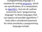 A programming language is a notation for writing