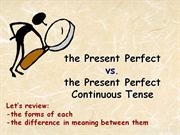 present perfect vs. p.p. continuous
