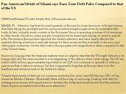 Pan American Metals of Miami says Euro Zone Debt Pales Compared to tha