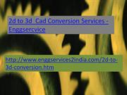 Enggservices -2d to 3d cad conversion Services
