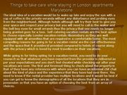 Things to take care while staying in London apartments Marylebone