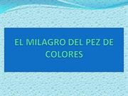EL MILAGRO DEL PEZ DE COLORES3