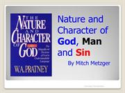 Nature and Character of God, Man, & Sin by Mitch Metzger